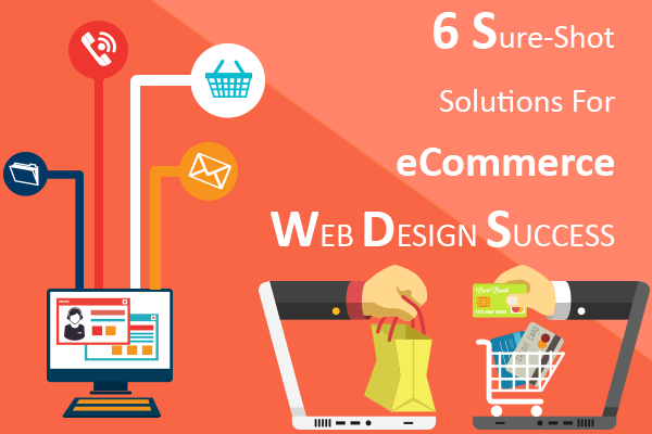 6-Sure-Shot-Solutions-For-eCommerce-Web-Design-Success